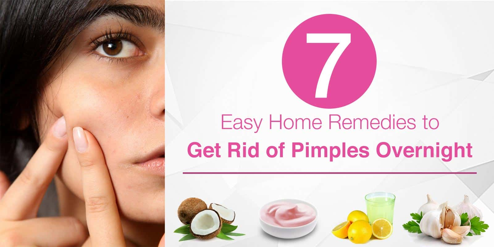 7 Easy Home Remedies To Get Rid Of Pimples Overnight Lacto Skin Care